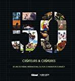 Créateurs & créatures : 50 ans de festival international du film d'animation d'annecy. livre bilingu - Glénat