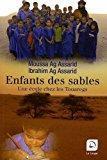 Enfants des sables : une école chez les touaregs (grands caractères) - Ag Assarid, Ibrahim