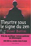 Meurtre sous le signe du zen - Oliver Bottini