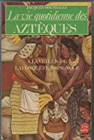 Couverture de La vie quotidienne des Aztèques
