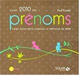 Guide 2010 des prénoms : tout pour: Corinte, Paul