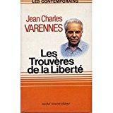 Les trouvères de la liberté: Varennes, Jean-charles
