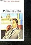 Pierre et jean: Maupassant, Guy De