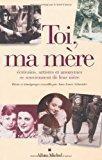 Toi, ma mère : ecrivains, artistes et: Anne-laure Schneider