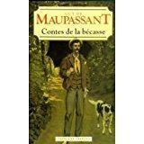 Les contes de la bécasse: Maupassant, Guy De