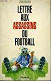 Lettre aux assassins du football: Brüno