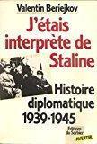 J'étais interprète de staline : histoire diplomatique,: Valentin Mihajlovic Berezkov
