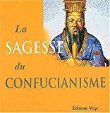 La sagesse du confucianisme: Zhou, Xun