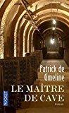 Le maître de cave: Patrick De Gmeline