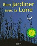 Bien jardiner avec la lune: Paris, Pierre