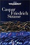 Caspar-friedrich-strasse: Wajsbrot, Cécile