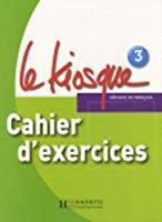 Le kiosque 3 : cahier d'exercices: Gallon, Fabienne