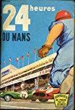 Les 24 heures du mans: Paul Massonet Et