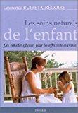 Les soins naturels de l'enfant: Buiret-grégoire, Laurence