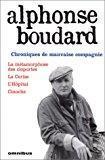 Chroniques de mauvaise compagnie - la métamorphose: Boudard, Alphonse