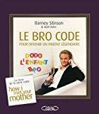 Le bro code pour devenir un parent: Stinson, Barney