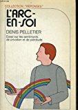 L'arc-en-soi : essai sur les sentiments de: Pelletier, Denis