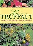 Le truffaut : encyclopédie pratique illustrée du: Truffaut, Georges