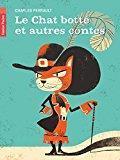 Le chat botté et autres contes: Perrault, Charles
