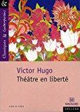 Théâtre en liberté: Victor Hugo