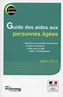Guide des aides aux personnes âgées -: Ministère Des Affaires