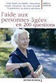 L'aide aux personnes âgées en 200 questions: Estienne, Mireille
