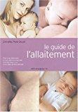 Le guide de l'allaitement: Christilla Pellé-douël