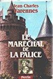 Le maréchal de la palice ou le: Varennes Jean-charles