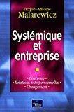 Systémique et entreprise : coaching - relations: Malarewicz, Jacques-antoine