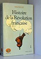 Histoire de la revolution française i: Michelet/jules