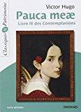 Pauca meae : livre iv des contemplations: Hugo, Victor