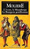 L'avare le misanthrope le bourgeois gentilhomme: Moliere