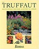 Le truffaut : encyclopédie pratique illustrée du: Collectif