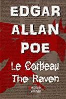 Le Corbeau: The Raven: Edgar Allan Poe,