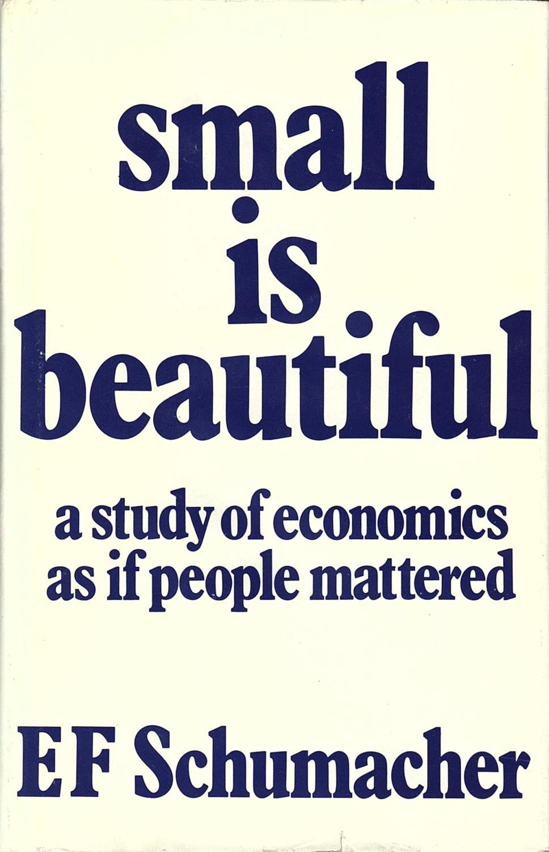 https://www.amazon.com/Small-Beautiful-Economics-People-Mattered/dp/0061997765