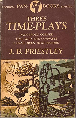 Three Time-Plays: Dangerous Corner; Time and the: J. B. Priestley