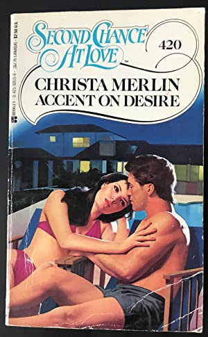 Accent on Desire (Second Chance at Love)