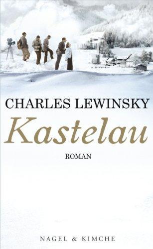 Kastelau : Roman.: Lewinsky, Charles: