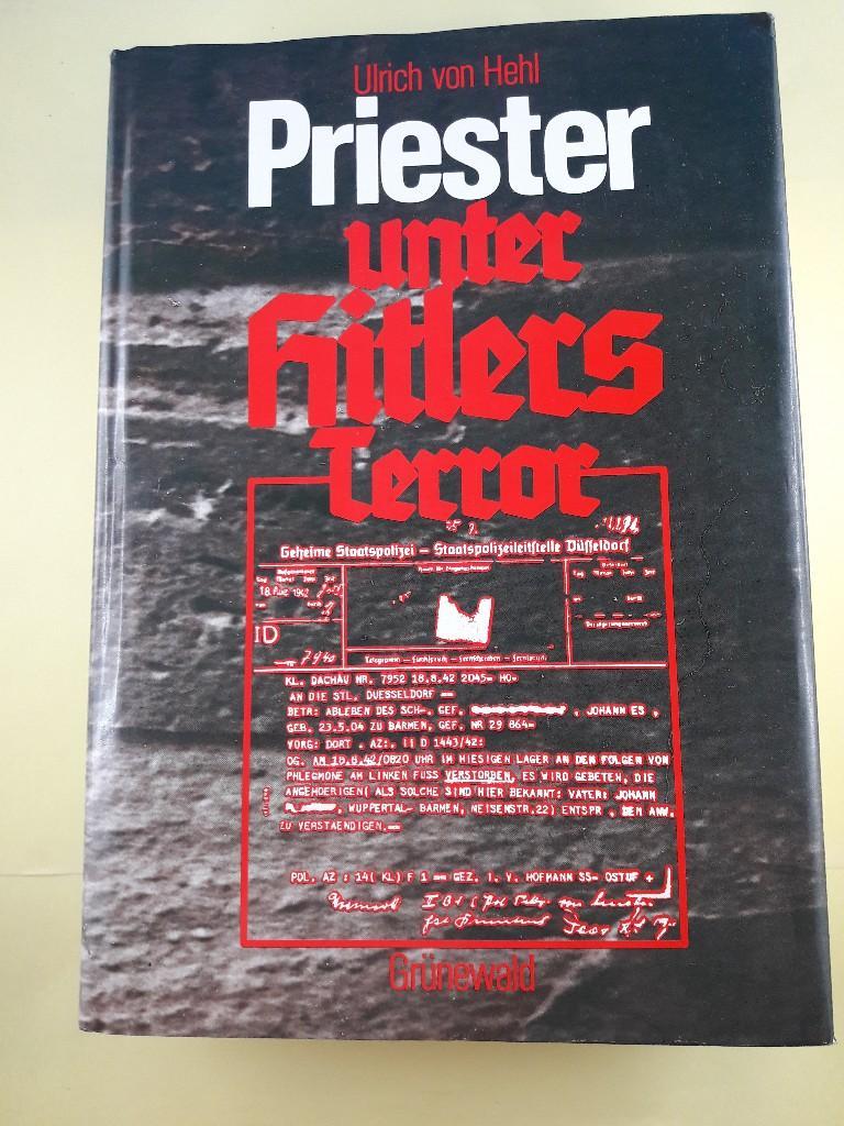 Priester unter Hitlers Terror : eine biographische: Hehl, Ulrich von: