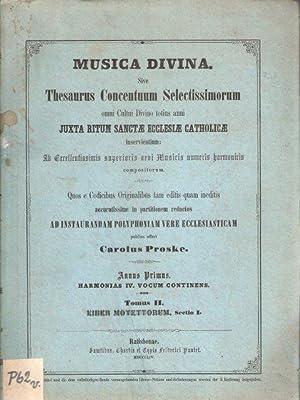 Musica Divina. Sive Thesaurus Concentuum Selectissimorum omni: Proske, Carolus [Carl]: