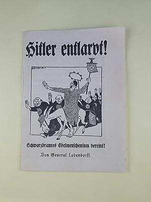 Hitler entlarvt! Schwarzbraunes Edelmenschentum vereint!: Ludendorff, Erich: