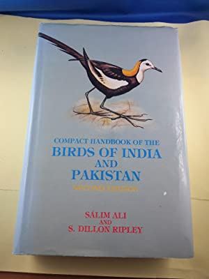 Compact handbook of the birds of India and Pakistan together with those of Bangladesh, Nepal, Bhu...