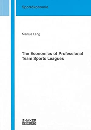 The economics of professional team sports leagues. Berichte aus der Sportökonomie.