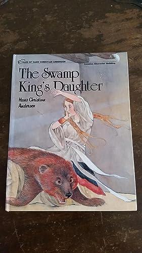 The Swamp King's Daughter: Andersen, Hans Christian,