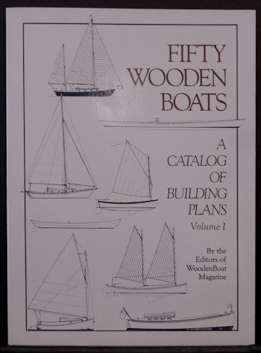 Fifty Wooden Boats A Catalog Of Building