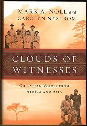 Clouds of Witnesses: Christian Voices from Africa: Noll, Mark A.;