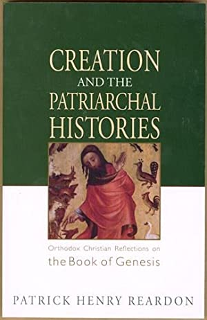 Creation and the Patriarchal Histories: Orthodox Christian Reflections on the Book of Genesis (...