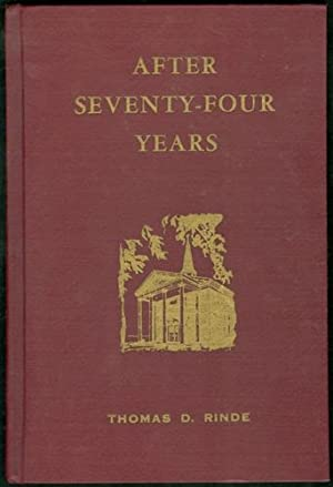 After Seventy Four Years: A History of Western Seminary and Central Seminary 1893 to 1967: Rinde, ...