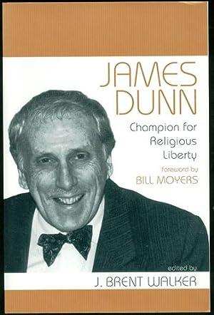 James Dunn: Champion for Religious Liberty: Walker, J. Brent