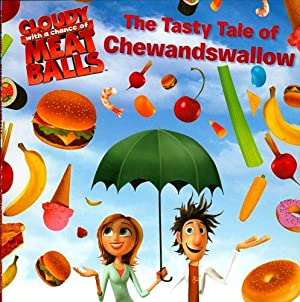 The Tasty Tale of Chewandswallow (Cloudy with a Chance of Meatballs Movie): Barba, Rick; Thompson, ...